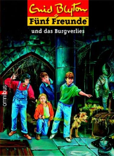Fünf Freunde und das Burgverlies
