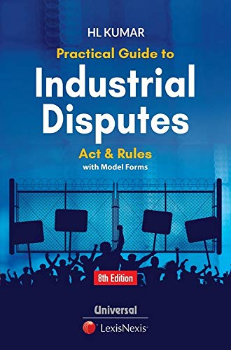 Practical Guide to Industrial Disputes Act and Rules with Model Forms