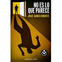 No Es Lo Que Parece by Jose Sanclemente (2014-08-30)