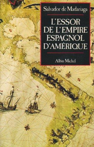 L'Essor de l'empire espagnol d'Amérique par Madariaga De
