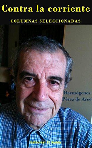 Contra la corriente:Columnas seleccionadas por Hermógenes Pérez de Arce