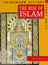 The Rise of Islam (Heinemann History Study Units)
