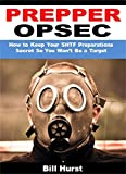 Prepper OPSEC: How to Keep Your SHTF Preparations Secret So You Won't Be a Target
