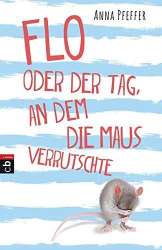 Buchseite und Rezensionen zu 'Flo oder der Tag, an dem die Maus verrutschte' von Anna Pfeffer