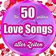 Die 50 größten Love Songs aller Zeiten