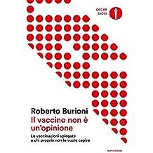 Il vaccino non è un'opinione: Le vaccinazioni spiegate a chi proprio non le vuole capire (Italian Edition)