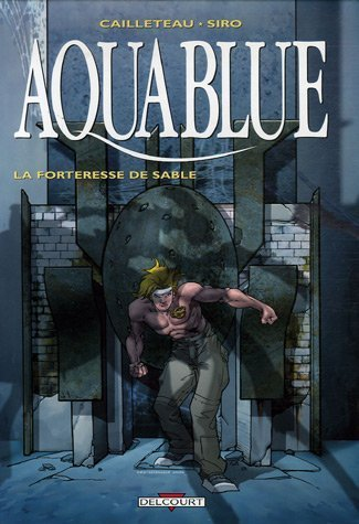 Aquablue, Tome 11 : La Forteresse de sable