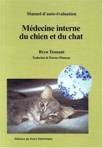 Manuel d'auto-évaluation : Médecine interne du chien et du chat de Bryn Tennant (juin 2001) Broché