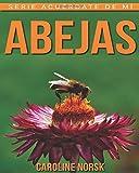 Abejas: Libro de imágenes asombrosas y datos curiosos sobre los Abejas para niños (Serie Acuérdate de mí)