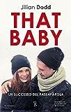 Scarica Libro That baby (PDF,EPUB,MOBI) Online Italiano Gratis
