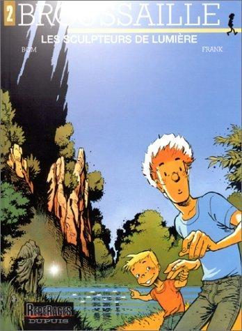 Brousailles, Tome 2: Les sculpteurs de lumière (French Edition) by Michel de Bom (1986) Hardcover