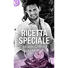 Una ricetta speciale (eLit) (Scuola di cucina Vol. 3) (Italian Edition)
