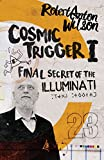 Cosmic Trigger I: Final Secret of the Illuminati: Volume 1