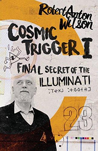 Cosmic Trigger I: Final Secret of the Illuminati: Volume 1