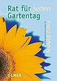 Rat für jeden Gartentag: 1515 Ratschläge