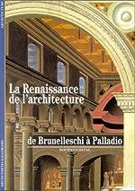 La Renaissance de l'architecture - De Brunelleschi à Palladio de Bertrand Jestaz