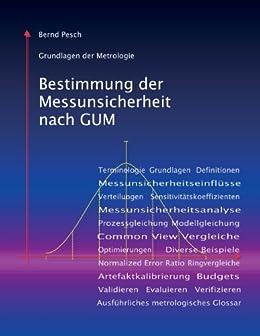 Bestimmung der Messunsicherheit nach GUM (Grundlagen der Metrologie)