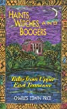 Haints, Witches and Boogers: Tales from Upper East Tennessee