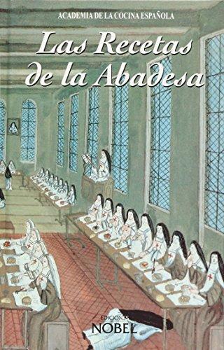 Descargar Libro Las Recetas De La Abadesa de Academia Cocina Española