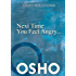 Next Time You Feel Angry... (OSHO Singles)