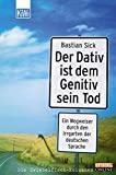Der Dativ ist dem Genitiv sein Tod - Bastian Sick