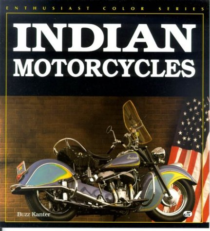 Indian Motorcycles (Enthusiast color series) por Buzz Kanter