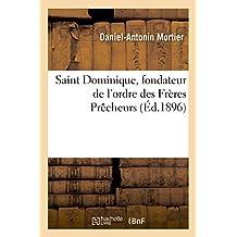 Saint Dominique, fondateur de l'ordre des Frères Prêcheurs