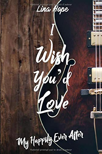 I Wish You'd Love: My Happily Ever After - Tome 2.5