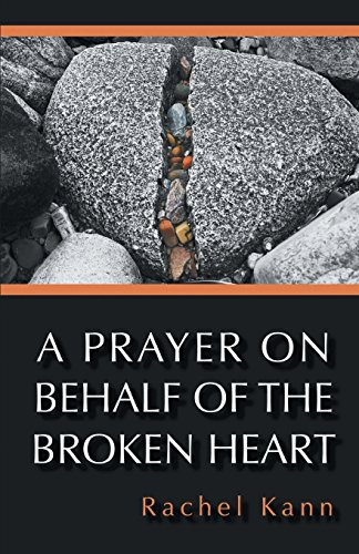 A Prayer on Behalf of the Broken Heart (New Women's Voices)