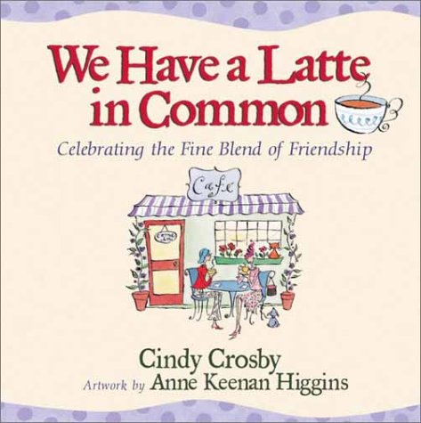 We Have a Latte in Common: Celebrating the Fine Blend of Friendship