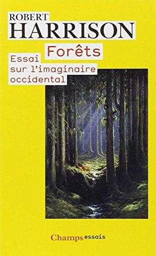 Forêts : Essai sur l'imaginaire occ...
