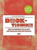 Drucktechniken. Das Handbuch zu allen Materialien und Methoden: Vollständig überarbeitete und erweiterte Neuauflage (2016)