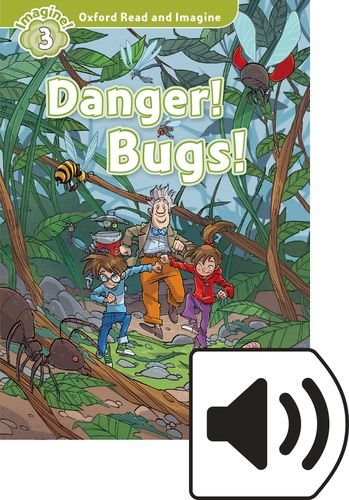 Oxford Read and Imagine: Level 2: Danger! Bugs! Audio Pack por Paul Shipton