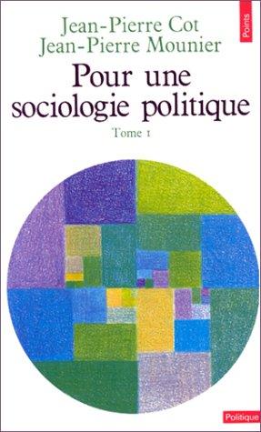 Pour une sociologie politique, tome 1