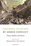 Children Affected by Armed Conflict – Theory, Method, and Practice