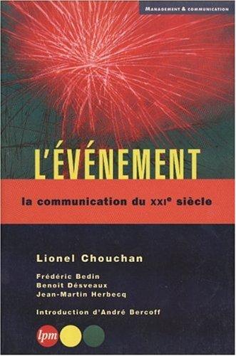 L'Evénement. La communication du XXIe siècle par Lionel Chouchan