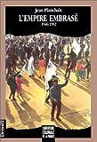 L'aventure coloniale de la France - L'Empire embrasé, 1946-1962