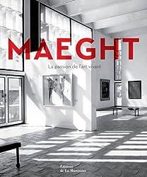 Maeght : L'aventure de l'art vivant
