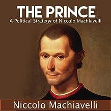 The Prince: A Political Strategy of Niccolo Machiavelli