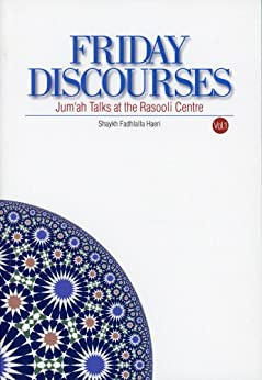 Friday Discourses - Volume 1: Friday Talks at the Rasooli Center (English Edition) par [Haeri, Shaykh Fadhlalla]