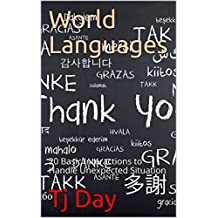 World Languages: 20 Basic Interactions to Handle Unexpected Situation (D Day Series Book 41) (English Edition)