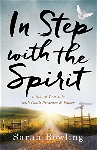 In Step with the Spirit: Infusing Your Life with God's Presence and Power (English Edition)