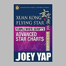 Xuan Kong Flying Star Purple White Script's Advanced Star Charts (English Edition)