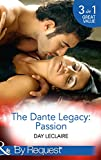 The Dante Legacy: Passion: Dante's Contract Marriage / Dante's Ultimate Gamble / Dante's Temporary Fiancée (Mills & Boon By Request) (The Dante Legacy, Book 4)
