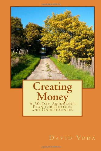 Creating Money: A 30 Day Abundance Plan for Debtors and Underearners