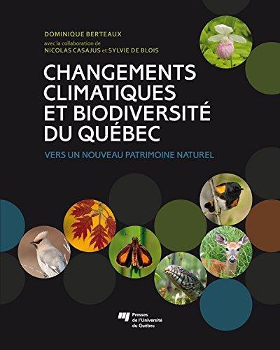 Changements climatiques et biodiversité du Québec: Vers un nouveau patrimoine naturel