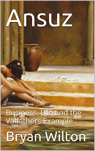 Ansuz: Business, Life and the Valfathers Example (English Edition) por Bryan Wilton
