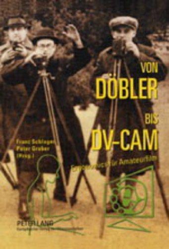 Von Döbler bis DV-CAM: Ergonomics für Amateurfilm- Zur Geschichte der Kinematographie