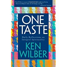 One Taste: Daily Reflections on Integral Spirituality by Ken Wilber (8-Aug-2000) Paperback