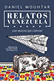 Relatos Venezuela: ¡Hay mucho que contar!